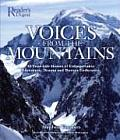 Voices from the Mountains 40 True Life Stores of Unforgettable Adventure Drama & Human Endurance