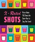 X Rated Shots More Than 50 Shots We Dare You to Say Out Loud