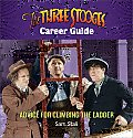 Three Stooges Career Guide Advice for Climbing the Ladder