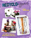 Recyclo Gami 30 Crafts to Make Your Friends Green with Envy