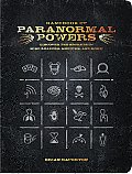 Handbook of Paranormal Powers Discover the Secrets of Mind Readers Mediums & More