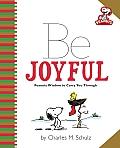 Peanuts Be Joyful Peanuts Wisdom to Carry You Through