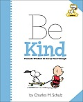 Peanuts Be Kind Peanuts Wisdom to Carry You Through