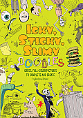 Icky Sticky Slimy Doodles Gross Full Color Pictures to Complete & Create