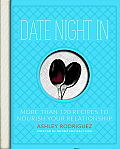 Date Night in More Than 120 Recipes to Nourish Your Relationship