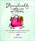 Ramshackle Glam The New Moms Haphazard Guide to Almost Having It All