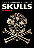 Mammoth Book of Skulls Exploring the Icon From Fashion to Street Art