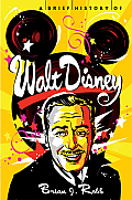 Brief History of Walt Disney