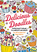 Delicious Doodles Super Sweet Designs to Complete & Create