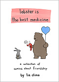 Lobster Is the Best Medicine A Collection of Comics about Friendship