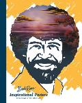 Bob Ross Inspirational Posters: 12 Designs to Display