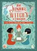 Junior Witchs Handbook A Kids Guide to White Magic Spells & Rituals