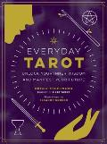 Everyday Tarot Unlock Your Inner Wisdom & Manifest Your Future