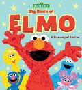 Sesame Street Big Book of Elmo A Treasury of Stories