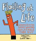 Flailing at Life Lessons from the Wacky Waving Inflatable Tube Guy