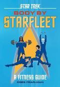 Star Trek: Body by Starfleet: A Fitness Guide