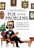 Poe for Your Problems Uncommon Advice from Historys Least Likely Self Help Guru