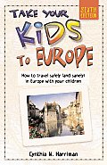 Take Your Kids To Europe 6th Edition