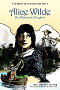 Alice Wilde, the Raftsman's Daughter : a Reprint of the Classic Beadle Dime Novel (06 Edition)