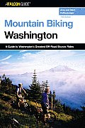 Mountain Biking Washington A Guide to Washingtons Greatest Off Road Bicycle Rides Third Edition