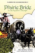 Prairie Bride; Or, the Squatter's Triumph: A Reprint of the Classic Beadle Dime Novel