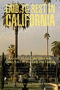 Laid to Rest in California A Guide to the Cemeteries & Grave Sites of the Rich & Famous