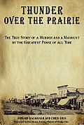 Thunder over the Prairie: The True Story Of A Murder And A Manhunt By The Greatest Posse Of All Time, First Edition