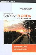 Choose Florida for Retirement: Information for Travel, Retirement, Investment, and Affordable Living, Fourth Edition