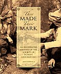 They Made Their Mark An Illustrated History of the Society of Woman Geographers