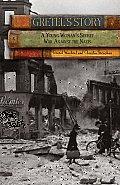 Gretels Story A Young Womans Secret War Against The Nazis