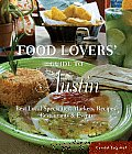 Food Lovers Guide to Austin Best Local Specialties Markets Recipes Restaurants & Events