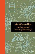 Way to Bee Meditation & the Art of Beekeeping