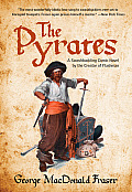 Pyrates: A Swashbuckling Comic Novel by the Creator of Flashman