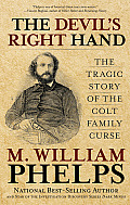 Devils Right Hand The Tragic Story of the Colt Family Curse