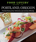 Food Lovers Guide to Portland Oregon 1st Edition