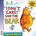I Dont Care Said The Bear