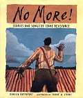 No More Stories & Songs of Slave Resistance