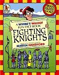 Fighting Knights A Wheres Waldo Fun Fact Book