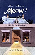 Meow A Lift The Cat Flap Book