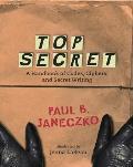 Top Secret A Handbook of Codes Ciphers & Secret Writing