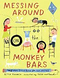 Messing Around on the Monkey Bars & Other School Poems for Two Voices