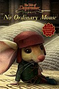 No Ordinary Mouse Tale of Despereaux