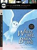White Owl, Barn Owl with Audio, Peggable: Read, Listen, & Wonder [With Paperback Book]