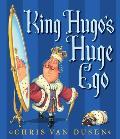 King Hugos Huge Ego