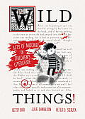 Wild Things Acts of Mischief in Childrens Literature