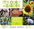 Its Our Garden From Seeds to Harvest in a School Garden