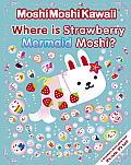 Moshimoshikawaii Where Is Strawberry Mermaid Moshi