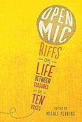 Open Mic: Riffs on Life Between Cultures in Ten Voices