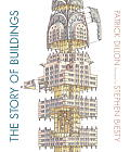 Story of Buildings From the Pyramids to the Sydney Opera House & Beyond