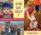 Can We Help?: Kids Volunteering to Help Their Communities